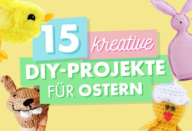 15 kreative DIY-Projekte für Ostern