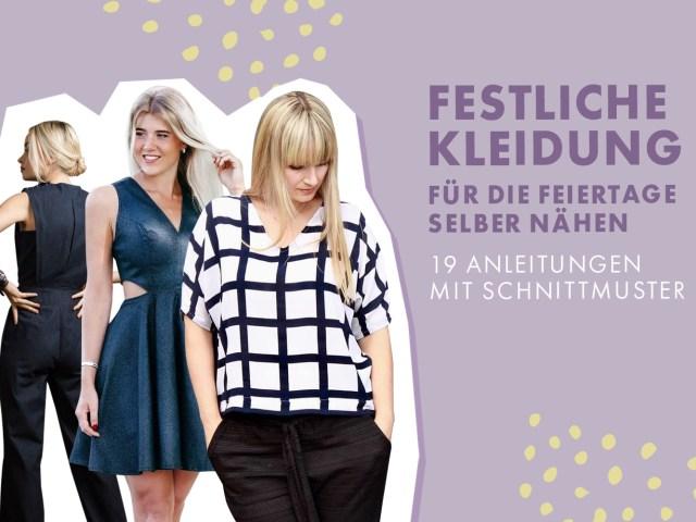 Festliche Kleidung für die Feiertage selber nähen – 19 Anleitungen mit Schnittmuster