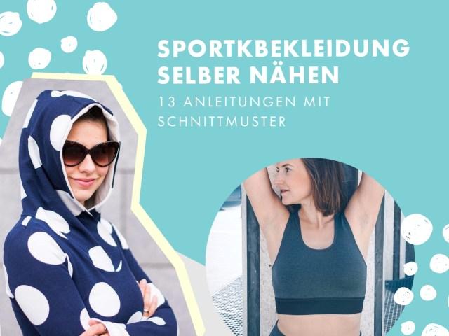 Sportbekleidung selber nähen – 13 Anleitungen mit Schnittmuster