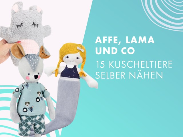 Affe, Lama und Co. – 15 Kuscheltiere selber nähen