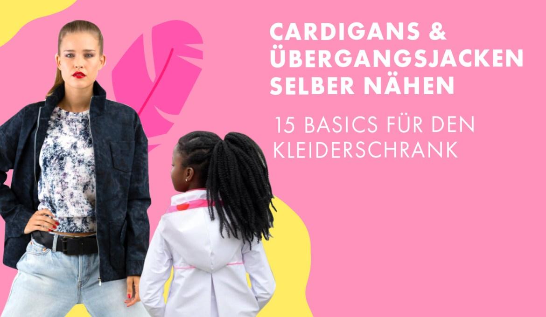 Cardigans und Übergangsjacken selber nähen – 15 Basics für den Kleiderschrank