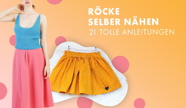 Röcke selber nähen – 21 tolle Anleitungen