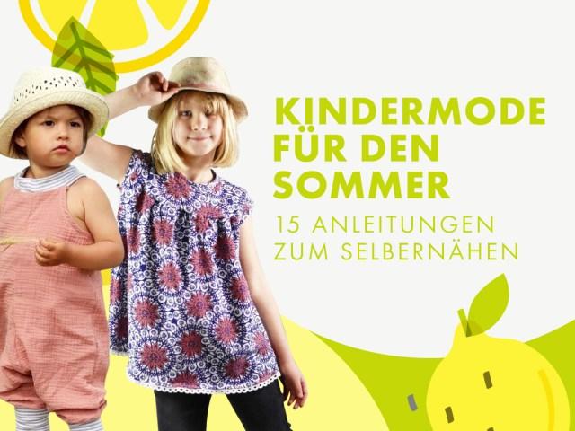 Kindermode für den Sommer – 15 Anleitungen zum Selbernähen