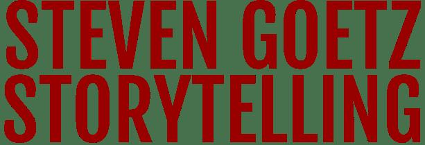 Steven Goetz Storytelling