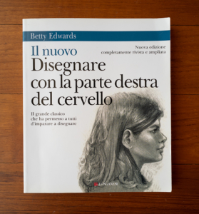 "Betty Edwards, ""Disegnare con la parte destra del cervello"""