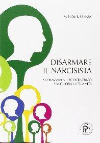 Disarmare il narcisista.