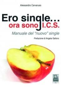 Ero single... ora sono I.C.S. Manuale del «nuovo» single