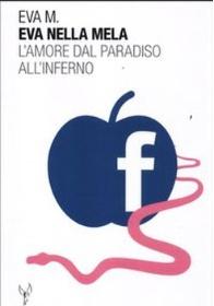 Eva nella mela. L'amore dal paradiso all'inferno