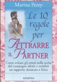 Le dieci regole per attrarre il partner