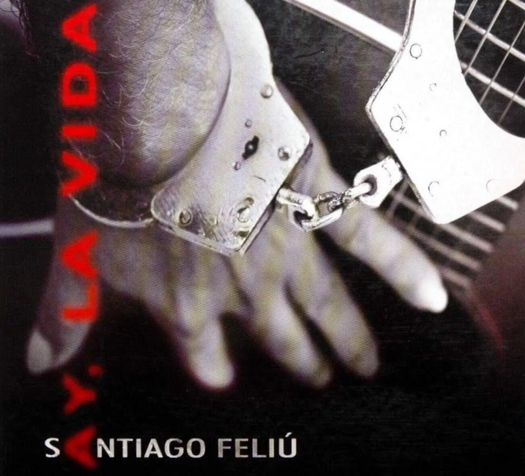 Cover: Santiago Feliú. Ay, la vida (2010)