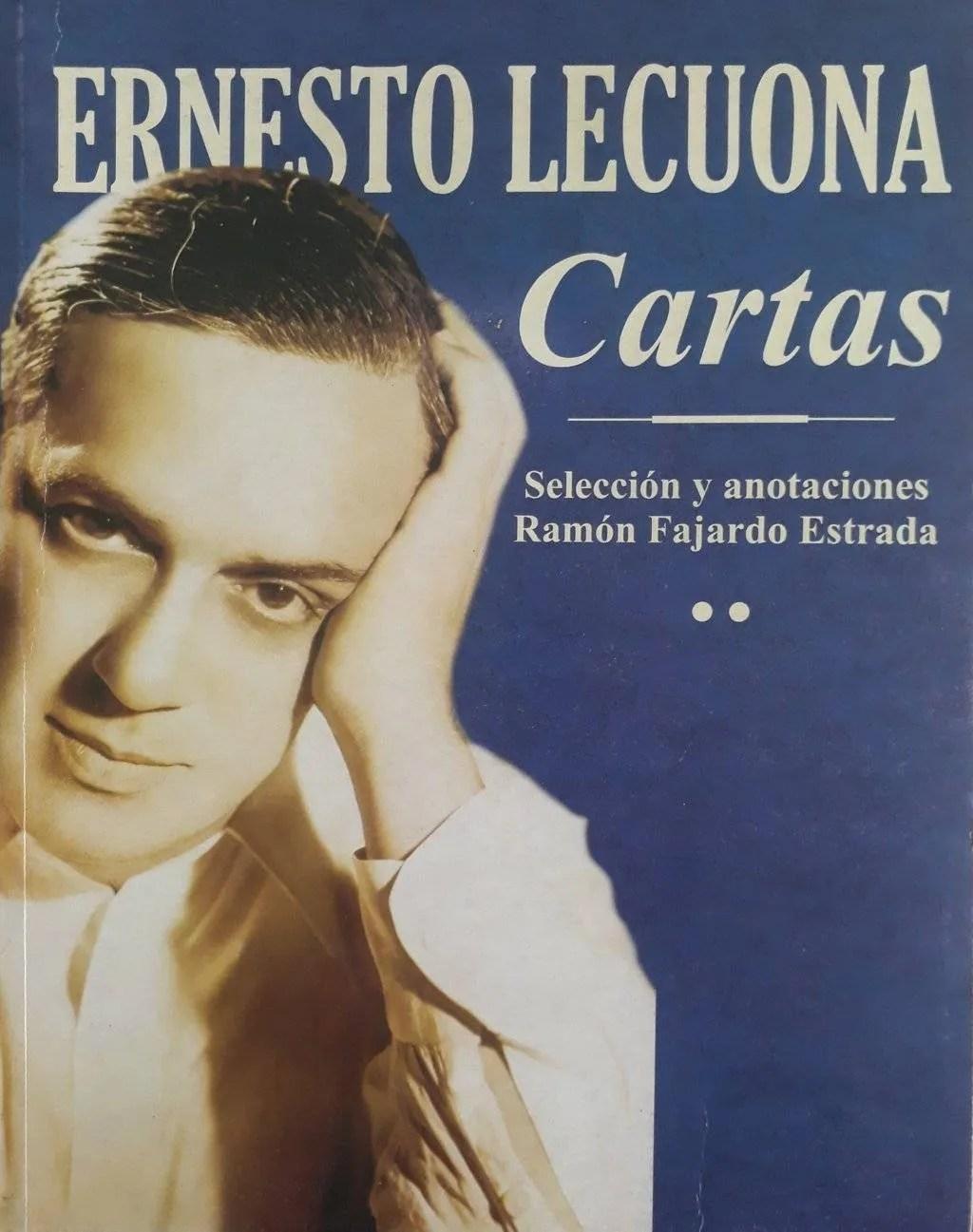 Portada del libro Ernesto Lecuona. Cartas, con selección y anotaciones de Ramón Fajardo Estrada.