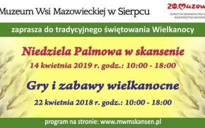 Muzeum Wsi Mazowieckiej w Sierpcu zaprasza do tradycyjnegoświętowania Wielkanocy !!!