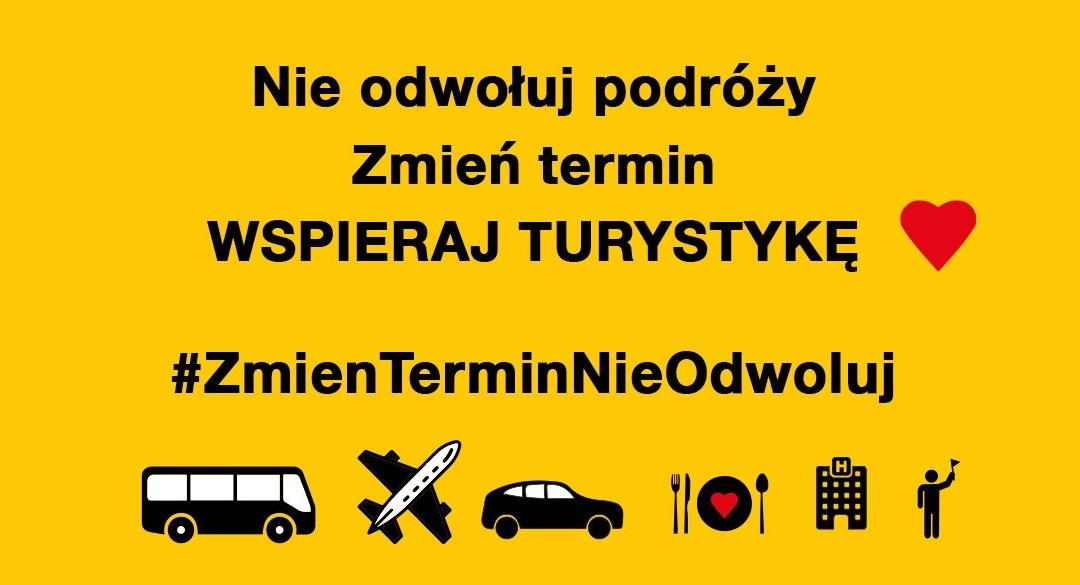Akcja #ZmienTerminNieOdwoluj. Wspierajmy turystykę!