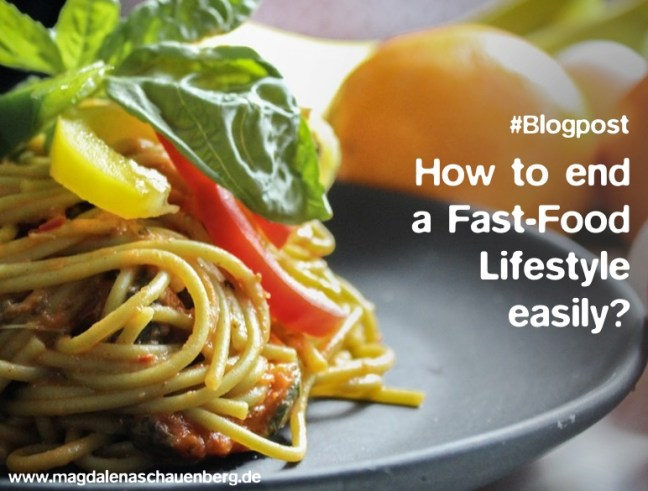 How to end a Fast-Food Lifestyle easily?