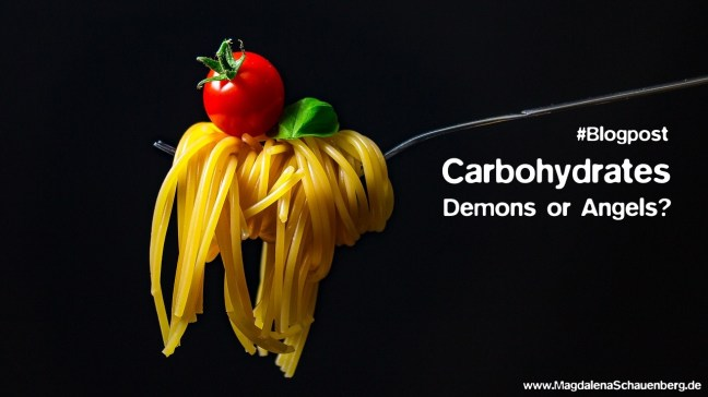 Carbohydrates: Demons or Angels?