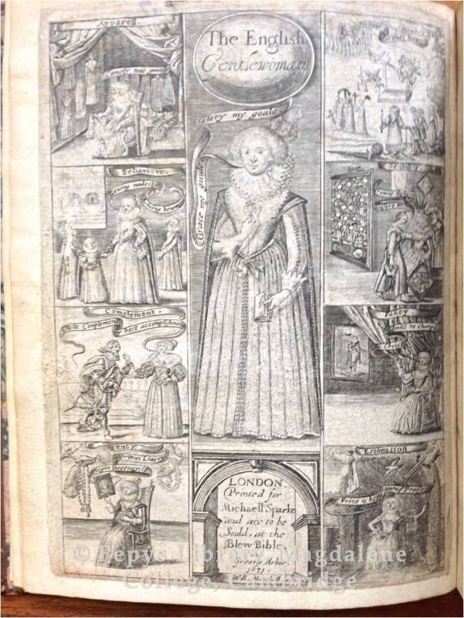Frontispiece engraving of The English gentlevvoman, drawne out to the full body: expressing, what habilliments doe best attire her, what ornaments doe best adorne her, what complements doe best accomplish her. By Richard Brathvvait Esq.  London : Printed by B. Alsop and T. Favvcet, for Michaell Sparke, dwelling in Greene Arbor, 1631.