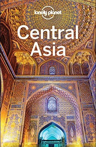 Lonely Planet Central Asia, 7th Edition