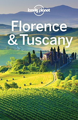 Lonely Planet Florence & Tuscany, 10th Edition