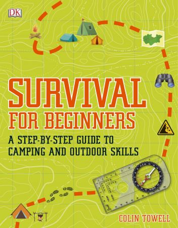 Survival for Beginners: A Step-by-step Guide to Camping and Outdoor Skills, UK Edition