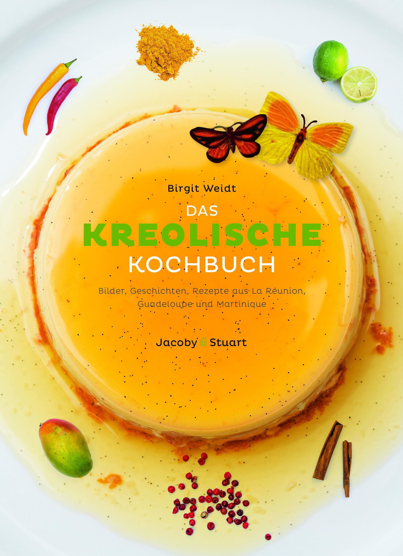 Kochbuch-Rezension: Das kreolische Kochbuch * Birgit Weidt ...