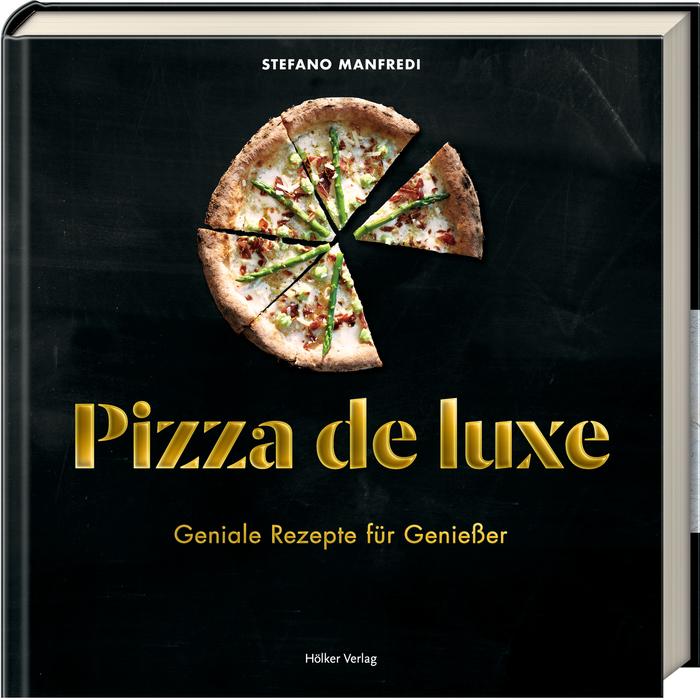 Kochbuch: Pizza de Luxe | Stefano Manfredi