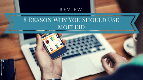 8 Reason Why You Should Use Mofluid – Review