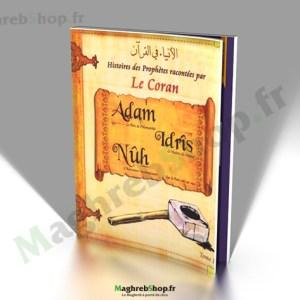 Livre : Histoires des Prophètes racontées par le Coran - Adam - Idrîs - Nûh
