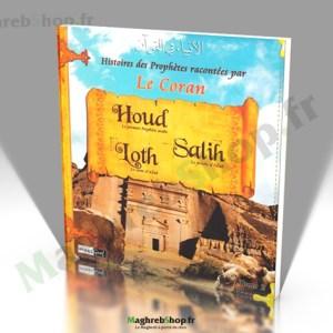 Livre : Histoires des Prophètes racontées par le Coran - Houd - Salih - Loth
