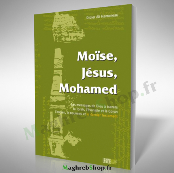 Livre : Moise, Jesus, Mohamed
