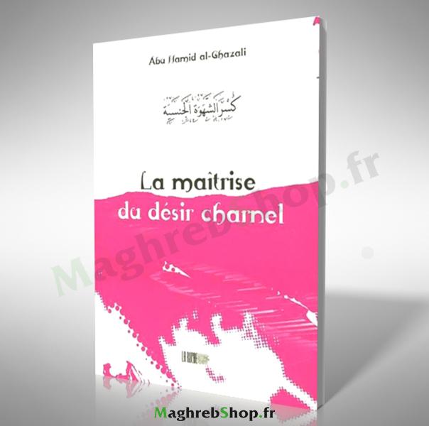 livre : La maitrise du désire charnel