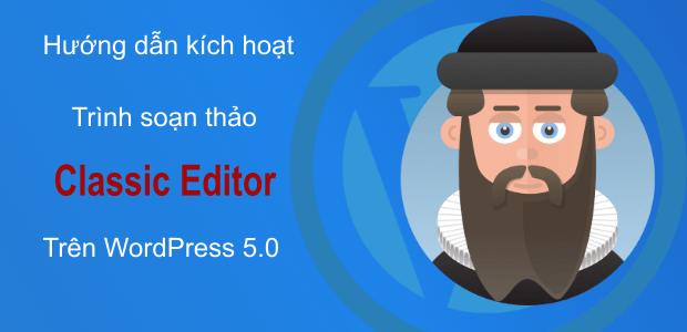 su dung classic editor tren wordpress 5.0