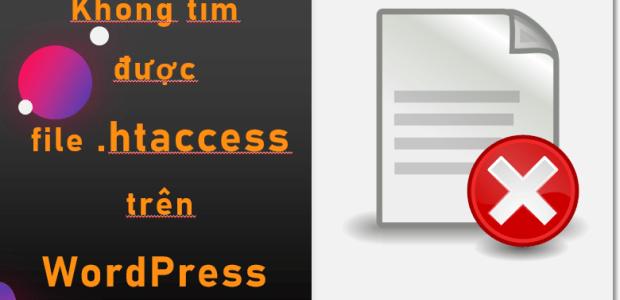 Lỗi không tìm thấy file .htaccess trong wordpress