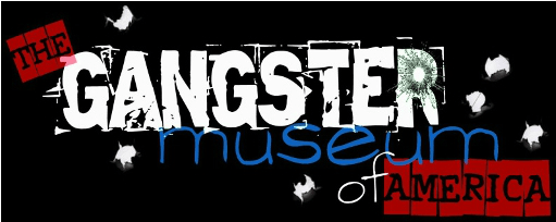 The Gangster Museum of America-Photo Credit Gangster Museum of America