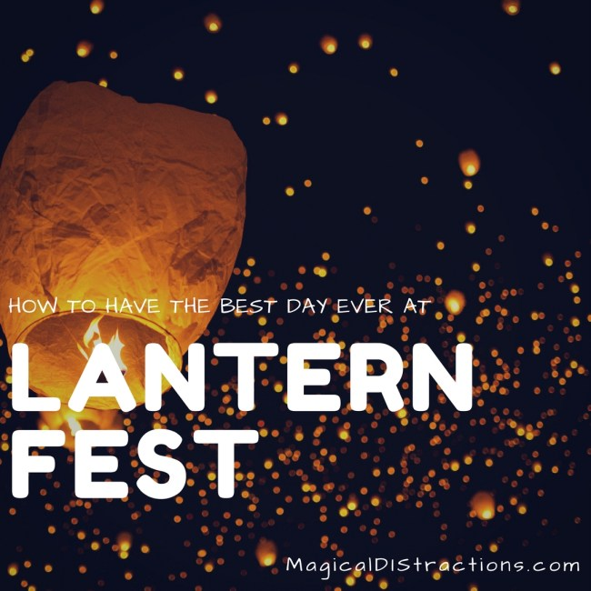 How to Have the Best Day Ever at Lantern Fest