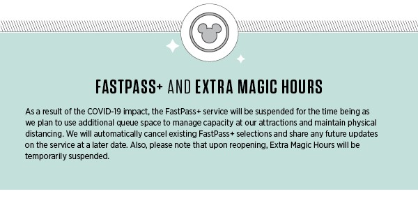 FastPass+ and Extra Magic Hours for when Walt Disney World reopens