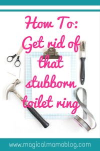 how to get rid of that stubborn toilet ring home cleaning