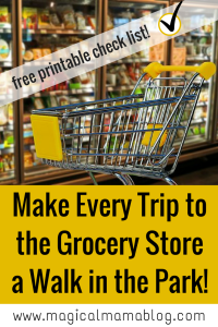 Magical Mama Blog How To Make Every Trip to the Grocery Store a Walk in the Park with a free printable checklist