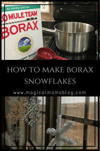 magical mama blog how to make borax snowflakes christmas craft
