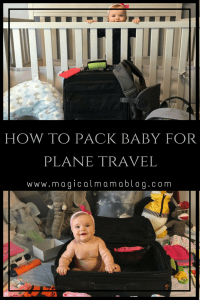 magical mama blog how to pack baby plane travel vacation trip airplane airport plane port air toddler organize organise