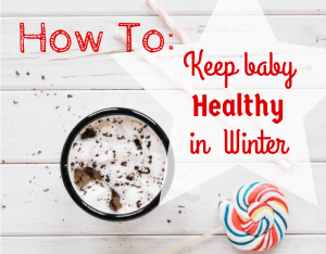 Magical Mama Blog How To Keep Baby Healthy in Winter
