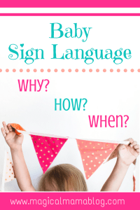 Magical Mama Blog - Baby Sign Language Why How When