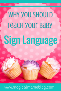 Magical Mama Blog - Why you should teach your baby sign language