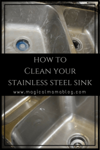 magical mama blog how to clean your stainless steel sink silver metal shine polish stain rust scratch