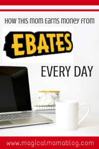 Magical mamablog how this mom earns money on ebates every day
