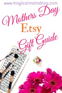 Magical Mama Blog - Mothers Day Etsy Gift Guide
