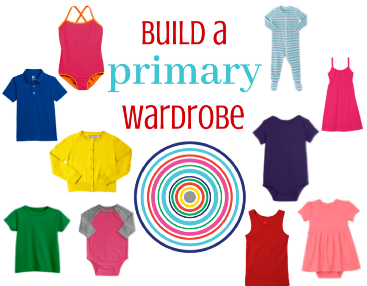 Build a Primary Wardrobe - Magical Mama Blog