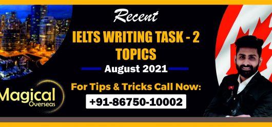 Writing Task 2 Topics August 2021