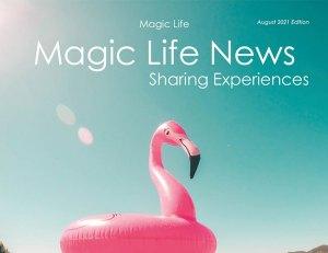 Magic Life Newsletter August 2021