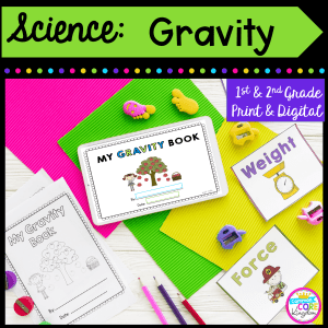 Science: Gravity for 1st and 2nd grade cover showing worksheets, a student made book, and a tablet for the printable and digital resource