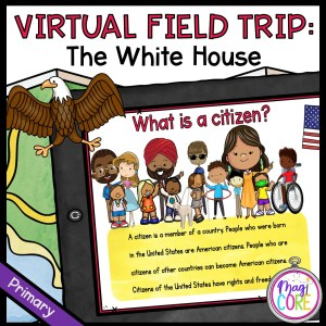 Virtual Field Trip to The White House - Primary in Google Slides & Seesaw Format